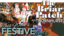 The Briar Patch…bringing the holiday spirit to Thornhurst Nurseries